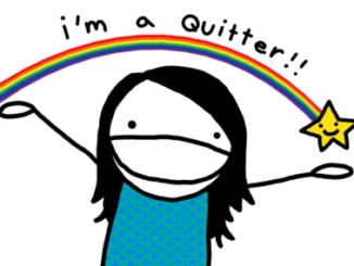 I'm Not Going To Lie - I Am a Quitter